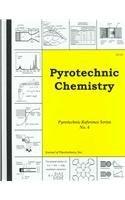 Pyrotechnic Chemistry (Pyrotechnic Reference) by K. L. Kosanke (2004-12-02)