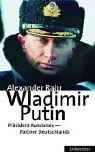 Alexander Rahr: Wladimir Putin: Der Deutsche im Kreml