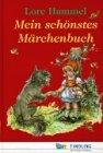 Mein schönstes Märchenbuch - Lore Hummel