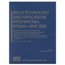 Space Technology and Applications International Forum Staif 2002: Conference on Thermophysics in Microgravity, Conference on Innovative Transportation ... of the Solar System and Beyond, 19th