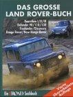 Preisvergleich Produktbild Das grosse Landrover-Buch: Ein Off Road-Sachbuch. Baureihen 1,2,3 Defender/Range Rover/Discovery/Freelander