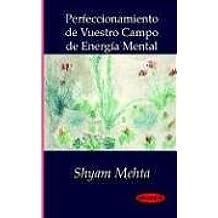 Perfeccionamiento de Vuestro Campo de Energa Mental