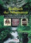 Heilbuch der Schamanen - Felix R. Paturi