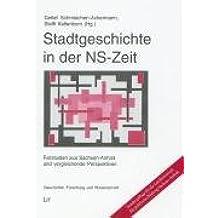 Stadtgeschichte in der NS-Zeit: Fallstudien aus Sachsen-Anhalt und vergleichende Perspektiven