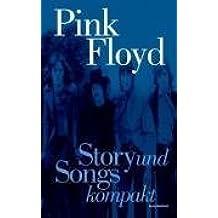Story und Songs kompakt: Pink Floyd. Das unentbehrliche Handbuch