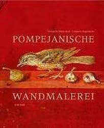 Pompejanische Wandmalerei: Architektur und illusionistische Dekoration