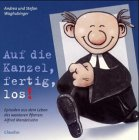 Andrea Waghubinger ´Auf die Kanzel, fertig, los!: Episoden aus dem Leben des wackeren Pfarrers Alfred Mendelsohn´