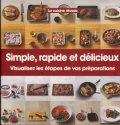 La cuisine réussie - Simple, rapide et délicieux : Visualisez les étapes de vos préparations