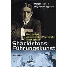 Shackletons Führungskunst: Was Manager von dem grossen Polarforscher lernen können