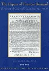 The Papers of Francis Bernard: Volume 2: Governor of Colonial Massachusetts, 1760-1769 (Publications of the Colonial Society of Massachusetts)