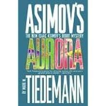 Aurora (Isaac Asimov's Robot Mysteries)