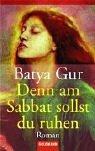 Denn am Sabbat sollst du ruhen: Roman - Batya Gur