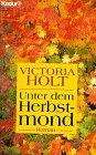 'Unter dem Herbstmond' von Victoria Holt