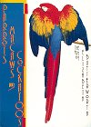 Parrots, Macaws and Cockatoos: Art of Elizabeth Butterworth (Monographie) -