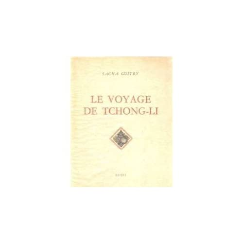 Sacha Guitry. Le Voyage de Tchong-Li : . Illustrations de Marianne Clouzot. Monsieur Prudhomme a-t-il vécu ? Illustrations de Henri Jadoux