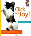 Click for Joy: Questions and Answers from Clicker Trainers and Their Dogs (Karen Pryor Clicker Books) (Clicker-training Trainer)