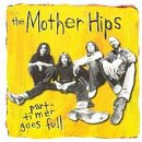 Songtexte von The Mother Hips - Part-Timer Goes Full