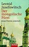 Der mongolische Fürst: Iwan Putilin ermittelt bei Amazon kaufen