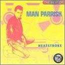 Songtexte von Man Parrish - The Best of Man Parrish: Heatstroke
