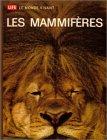 Les mammifères : Life : Le monde vivant