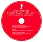 Europäische Plakatkunst 1914-1945. Deutschland und Österreich. CD-ROM für Windows 95 od. höher/NT ab Version 4.0