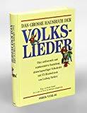 Das große Hausbuch der Volkslieder. Sonderausgabe. Über 400 Lieder aus Deutschland, Österreich und der Schweiz -
