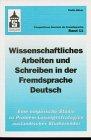 Wissenschaftliches Arbeiten und Schreiben in der Fremdsprache Deutsch: Eine empirische Studie zu Problem-Lösungsstrategien ausländischer Studierender