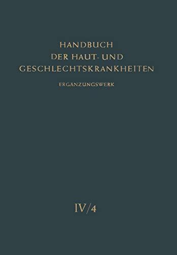 Die Pilzkrankheiten der Haut durch Hefen, Schimmel, Aktinomyceten und Verwandte Erreger (Handbuch der Haut- und Geschlechtskrankheiten. Ergänzungswerk) -