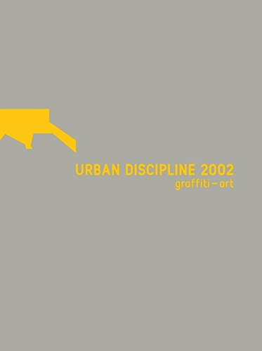 Urban Discipline 2002: Graffiti-Art