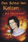 Der Schrei der Kelten - Iris Hennemann