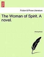 The Woman of Spirit. A novel.
