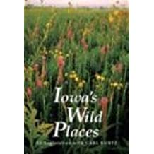 Iowa's Wild Places: An Exploration With Carl Kurtz (Iowa Heritage Collection S.)