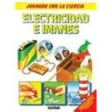 Electricidad E Imanes - Jugando Con La Ciencia (Jugando Con La Ciencia/ Playing With Science)