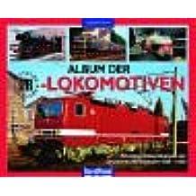 Album der DR-Lokomotiven: Fahrzeugentwicklungen der Deutschen Reichsbahn 1949-1993