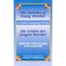 Die Leiden Des Jungen Werther/The Sorrows Of Young Werther (Dual-Language Books) (A Dual Language Book)