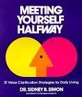 Meeting yourself halfway: Thirty-one values clarification strategies for daily living by Sidney B Simon (1974-08-02)