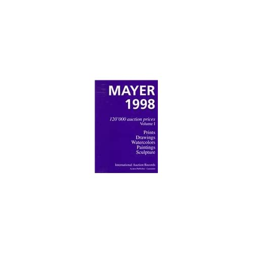 MAYER 1999 2 VOLUMES. 120000 oeuvres d'art : 120000 auction prices