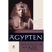 Bildlexikon der Völker und Kulturen: Ägypten - Hochkultur am Nil