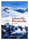 ADAMELLO PRESANELLA 1915-2005. Vicissitudini avventurose di vecchi cannoni.