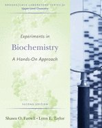 Experiments in Biochemistry - Hands-on Approach (2nd, 06) by Farrell, Shawn O - Taylor, Lynn E [Paperback (2005)]