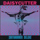Shithammer Deluxe by Daisy Cutter (1992-08-02)