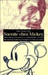 Socrate chez Mickey : Petit précis de philosophie à l'usage des amateurs de Disneyland-Paris et de tous les autres