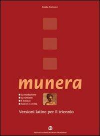 Munera. Versioni latine per il triennio. Per i Licei e gli Ist. magistrali