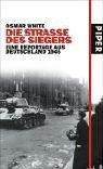 Die StraÃ?e des Siegers: Eine Reportage aus Deutschland 1945 by Osmar White (2005-03-05) - Osmar White
