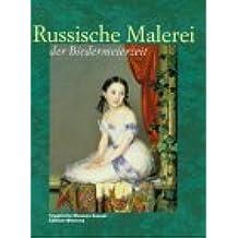 Russische Malerei der Biedermeierzeit: Meisterwerke aus der Tretjakow-Galerie Moskau