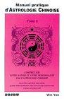 Manuel Pratique d'Astrologie Chinoise T.2 par Win Yen