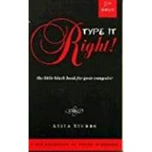 Type It Right: The Little Black Book for You Computer: The Little Black Book for Your Computer (Little Black Book Series, Abbreviated, Easy-To-Read Books for Everyone Who Uses a Computer)