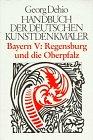Handbuch der Deutschen Kunstdenkmäler, Bayern V: Regensburg & Oberpfalz - Georg Dehio