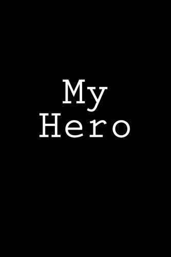 My Hero: Notebook, 150 lined pages, softcover, 6 x 9 por Wild Pages Press