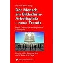 Trends der Bildschirmarbeit: Ein Handbuch über Recht, Gesundheit und Ergonomie in der Praxis